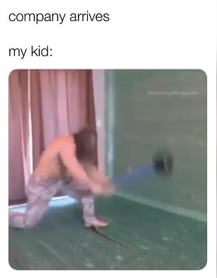 kids when company arrives